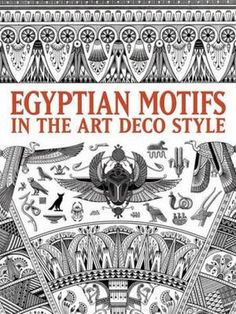 Drawn from a French collection, hundreds of images include serpents, scarabs, and mythological creatures as well as a profusion of flowers, each rendered in authentic Art Deco style. Arte Art Deco, Estilo Art Deco, Egyptian Symbols, Egyptian Art, Art Nouveau, Egyptian Decorations, Art Deco Tattoo, Stencil, Tattoo Zeichnungen