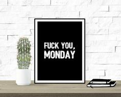 Fuck You Monday Calidad Premium  Humor Funny Quote por MyNameIsMir