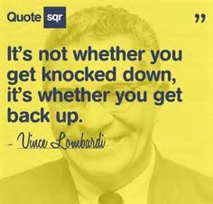 """ It's Not Whether You Get Knocked Down, It's Whether You Get Back Up "" – Vince Lombardi ~ Sports Quote Great Sports Quotes, Sport Quotes, Great Quotes, Quotes To Live By, Motivational Quotes, Funny Quotes, Inspirational Quotes, Game Quotes, Green Bay"