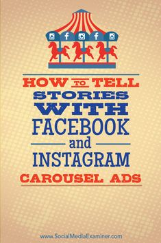 How to Tell Stories With Facebook and Instagram Carousel Ads via @smexaminer