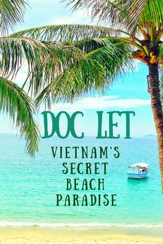 Looking for your own slice of paradise in Vietnam? I've got your back on how to visit Doc Let, one of Vietnam's best secret gems!