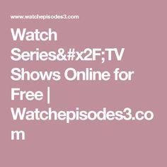 Watch Series/TV Shows Online for Free   Watchepisodes3.com