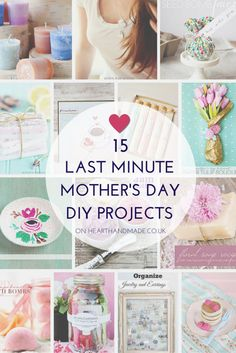 15 Last Minute Mother's Day DIY Projects