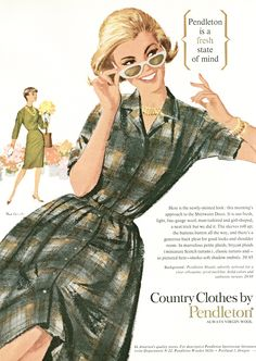 Vintage Pendleton Ad with a view towards Spring. Would like this now. Where are all the nice day dresses? Too cocktail or office-y.