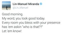 Lin Manuel-Miranda Goodnight/Good morning Tweets - Album on Imgur