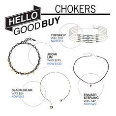 """""""Hello Good Buy: Chokers"""" by polyvore-editorial ❤ liked on Polyvore featuring Frasier Sterling, Topshop, Joomi Lim, women's clothing, women, female, woman, misses, juniors and HelloGoodBuy"""