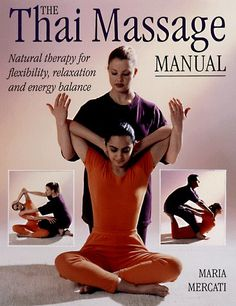 LibraThe Thai Massage Manual: Natural Therapy for Flexibility, Relaxation and.. #ebook #massage