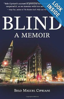 Blind: A Memoir: Belo Miguel Cipriani: 9781604945553: Amazon.com: Books