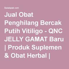Jual Obat Penghilang Bercak Putih Vitiligo - QNC JELLY GAMAT Baru | Produk Suplemen & Obat Herbal | Bukalapak