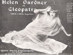 "The 1912 film version of Cleopatra starred Helen Gardner and was billed as ""The most beautiful motion picture ever made."""