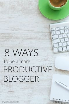 8 Ways to Become a More Productive Blogger + 2016 Blog Planner Giveaway!
