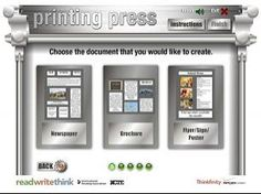 Printing Press is a website you can use to create a newspaper, brochure, flyer, sign or poster. You can select from a variety of templates, customize your text, add photos/images, print or share via email. Works in progress can be saved to your computer and worked on at a later date. Also features a plethora of lesson plans to go along with it.