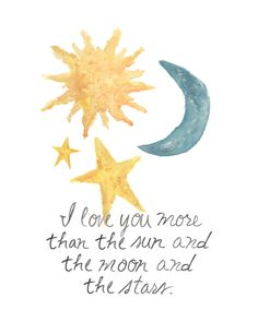 I Love You More than the Sun and the Moon and the by TaylorTown, $8.00