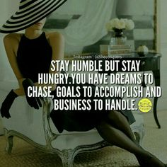 Inspirational work hard quotes : QUOTATION – Image : Quotes Of the day – Description from – Stay humble but always stay hungry Sharing is Caring – Don't forget to share this quote ! Frases Girl Boss, Boss Lady Quotes, Babe Quotes, Queen Quotes, Girl Quotes, Woman Quotes, Quotes To Live By, Qoutes, Lyric Quotes