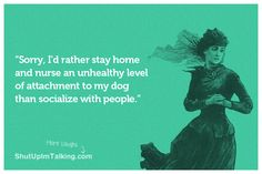 I'd Rather Stay With My Dog http://www.ShutUpImTalking.com