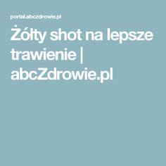 Żółty shot na lepsze trawienie | abcZdrowie.pl
