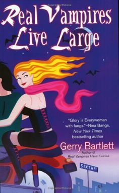 Real Vampires Live Large (Glory St. Claire, Book 2) by Gerry Bartlett