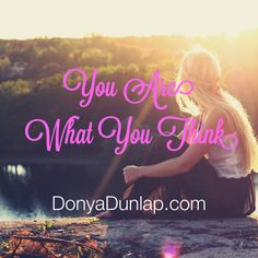 You Are What You Think: Four Steps to Fight Negativity