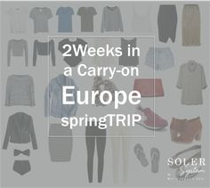 How to pack 2 weeks in a carry-on suitcase for Europe in the spring. #SolerSystemBlog