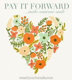 Ideas like pay it forward ?