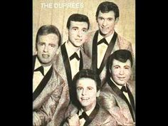 HAVE YOU HEARD ~ The Duprees  1963 -- one of the greatest of all time --- and i can still sing it on key :-)