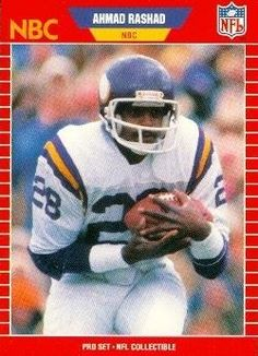 Ahmad Rashad Football Card (Minnesota Vikings) 1989 Pro Set #28 by Autograph Warehouse. $14.95. Decorate your home or office in style!. Certified Authentic. Makes a great gift for a true fan!. Ahmad Rashad Football Card (Minnesota Vikings) 1989 Pro Set #28