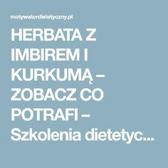 HERBATA Z IMBIREM I KURKUMĄ – ZOBACZ CO POTRAFI – Szkolenia dietetyczne