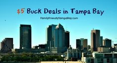 $5 Buck Deals in Tampa Bay | Family-Friendly Tampa Bay