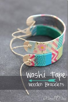 DIY Washi Tape -This would be great project to use Plastic Drink Bottles_even if mom or dad/grandmaw or grandpaw had to cut tyem out and pake whole / the blanks in otherwords  -  DIY Washi Tape Wooden Bracelets