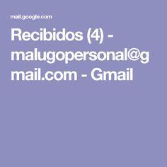 Recibidos (4) - malugopersonal@gmail.com - Gmail