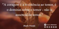 Mark Twain - Coragem  #coaching #altaperformance #coachdeprodutividade #citações