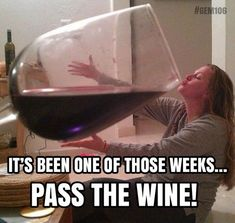 It's been one of those weeks… #WineHumor