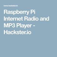 Raspberry Pi Internet Radio and MP3 Player - Hackster.io