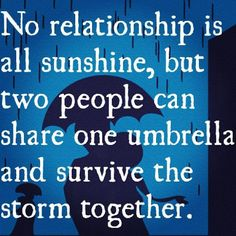 Together, we can get through anything. All we need is an umbrella and a little faith