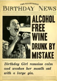 Funny birthday card - Alcohol free wine drunk by mistake Birthday Wishes Funny, Happy Birthday Funny, Happy Birthday Quotes, Happy Birthday Images, Happy Birthday Greetings, Birthday Messages, Birthday Pictures, Birthday Memes, Birthday Ideas