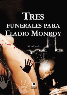 Tres funerales para Eladio Monroy / Alexis Ravelo. Justo en los límites de la legalidad, Eladio Monroy, jefe de máquinas retirado, sobrevive en  la ciudad de Las Palmas, moviéndose con soltura entre el lumpen, mirando con sonrisa cínica a los poderosos y metiéndose inevitablemente en asuntos que le vienen grandes.  http://absysnetweb.bbtk.ull.es/cgi-bin/abnetopac01?TITN=338619