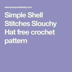 Simple Shell Stitches Slouchy Hat free crochet pattern