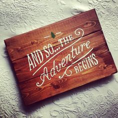 And So... The Adventure Begins Homemade by collenelarson on Etsy, $20.00 LOVE THIS SO MUCH!!!