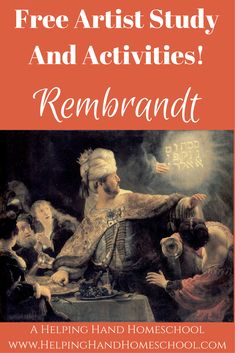 Learn about Dutch artist Rembrandt van Rijn with a free artist study and fun activities! #art #Rembrandt #unitstudy #homeschool