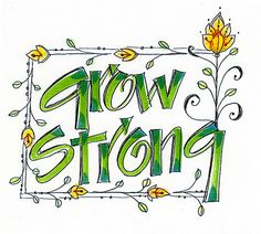 Grow Strong doodle style letters by Martha Lever.  Love the thought too.