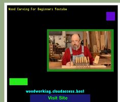 Wood Carving For Beginners Youtube 215959 - Woodworking Plans and Projects!