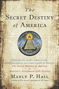 The Secret Destiny of America by Manly P. Hall…
