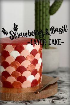 Learn how to make this stunning strawberry and basil layer cake with my step by step guide!