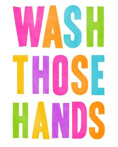 Wash Those Hands Art Print Cute Wash Your by thedreamygiraffe, $18.00    This would be very cute in a kid's bathroom!