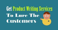 Get #ProductWriting Services To Lure The #Customers  #ProductsMarketing #ContentMarketing