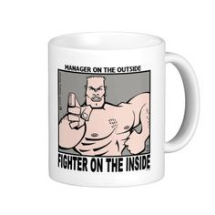 Manager Outside Fighter Inside 3 left hand mug @ http://www.zazzle.com/manager_outside_fighter_inside_3_left_hand_mug-168130163404596224
