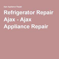 Refrigerator Repair Ajax - Ajax Appliance Repair