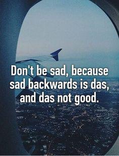 Don't Be Sad #Sad