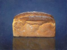 Conor Walton, Bread, oil on linen, 12 x 16 inches, collection of the artist Food Painting, Time Painting, Painting & Drawing, Drawing Board, Be Still, Still Life, Bread Oil, Realistic Paintings, Art Paintings