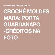 CROCHÊ MOLDES MARA: PORTA GUARDANAPO -CRÉDITOS NA FOTO